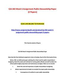 CJA 365 Week 5 Assignment Public Stewardship Paper (2 Papers)