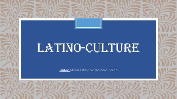 Latinoamérica, países hermanos y culturas parecidas. Latinos