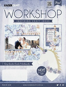 Kaisercraft March 2018 Workshop Magazine