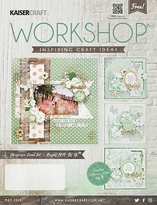Kaisercraft May 2018 Workshop Magazine