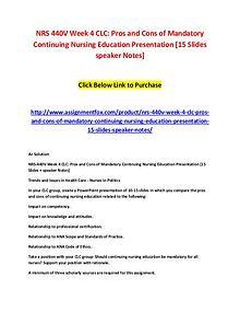 NRS 440V Week 4 CLC - Pros and Cons of Mandatory Continuing Nursing E