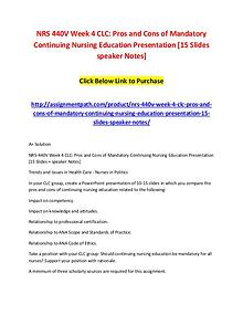 NRS 440V Week 4 CLC: Pros and Cons of Mandatory Continuing Nursing Ed