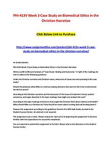 PHI-413V Week 3 Case Study on Biomedical Ethics in the Christian Narr