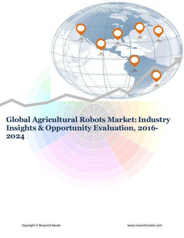 ICT & Electronics Global Agricultural Robots Market (2016-2024)