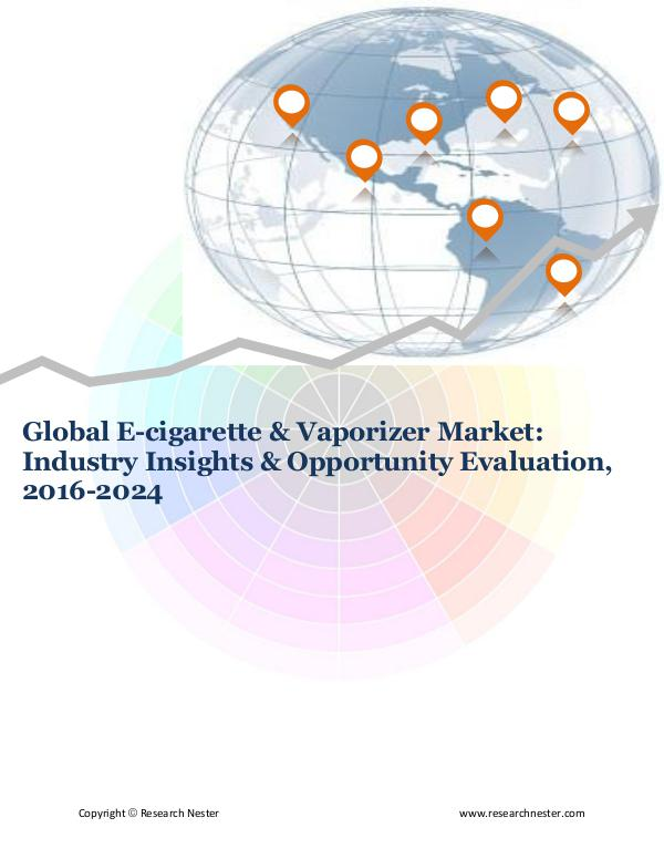ICT & Electronics Global E-cigarette & Vaporizer Market (2016-2024)-