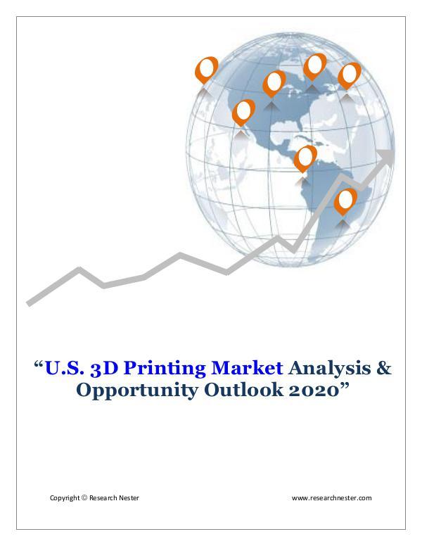 ICT & Electronics U.S. 3D Printing Market