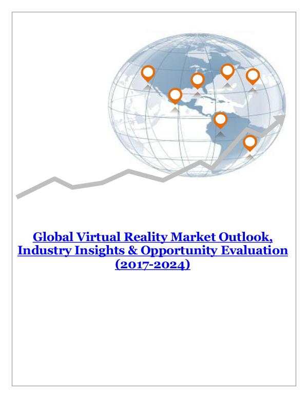 ICT & Electronics Global Virtual Reality Market Outlook