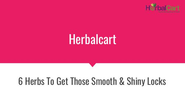 Healthcare - herbalcart 6 Herbs To Get Those Smooth & Shiny Locks