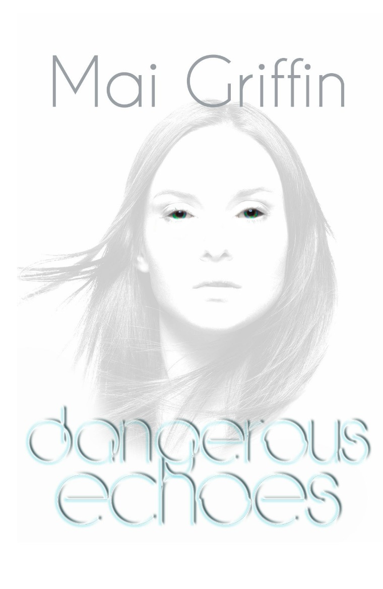 Previews Dangerous Echoes by Mai Griffin