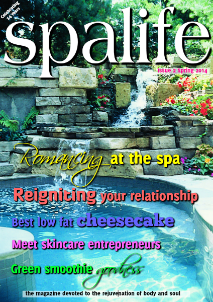 Spa Life E-Magazine Issue 1 Vol. 14 Spring 2014 Romance