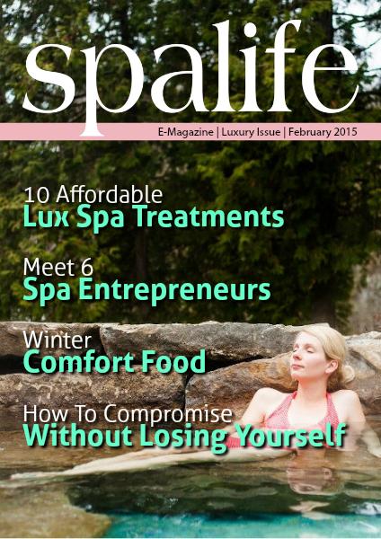 Spa Life E-Magazine Issue 5 Vol. 14 Luxury Winter 2014