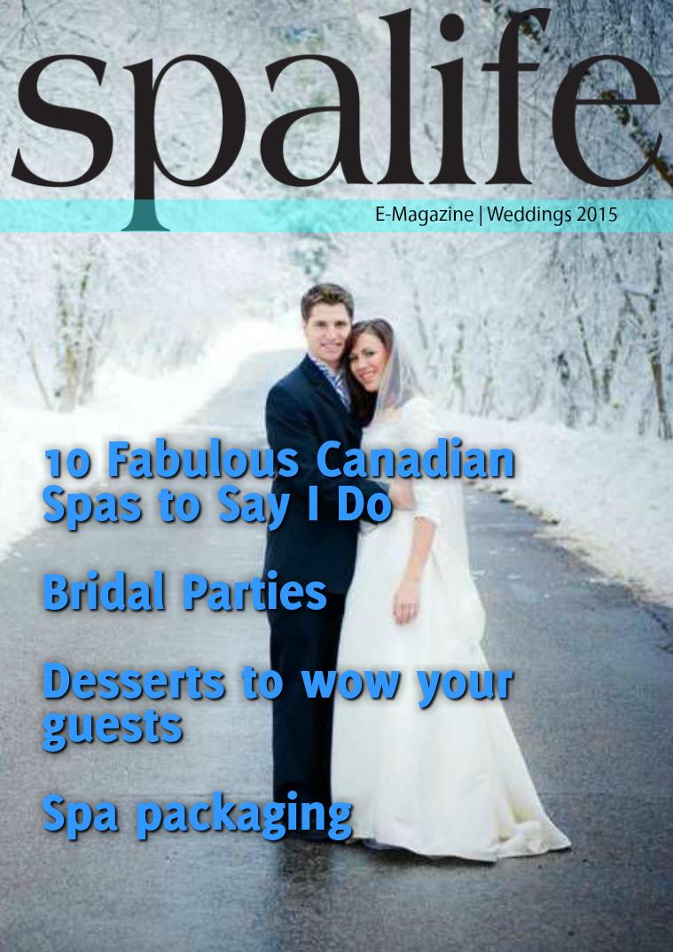 Spa Life E-Magazine Issue 4 Vol. 15 Weddings 2015