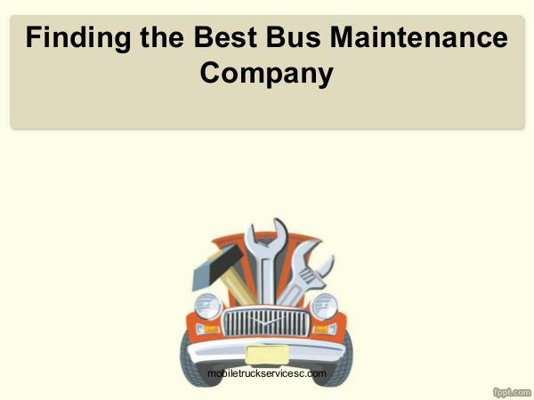 Mobile Truck Services Finding the Best Bus Maintenance Company