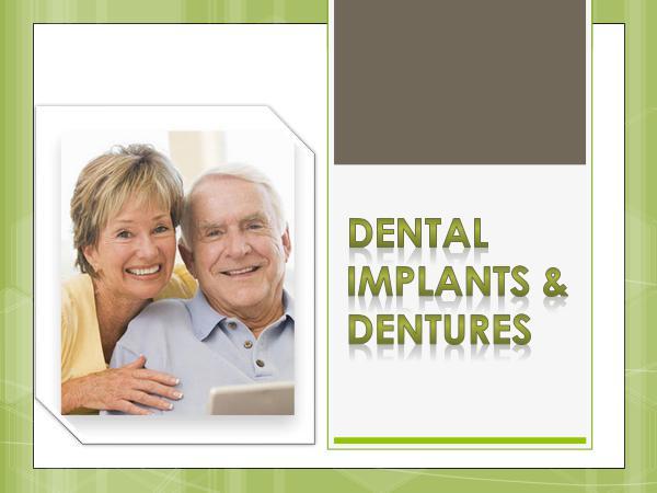 Dental Implants & Dentures Dental Implants & Dentures