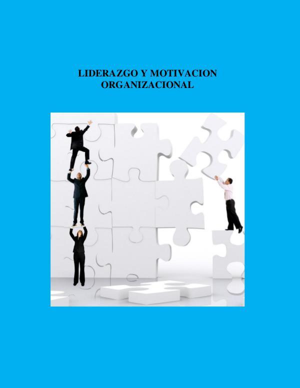 LIDERAZGO Y LA MOTIVACION ORGANIZACIONAL Revista- Actividad Colaborativa 3 lista