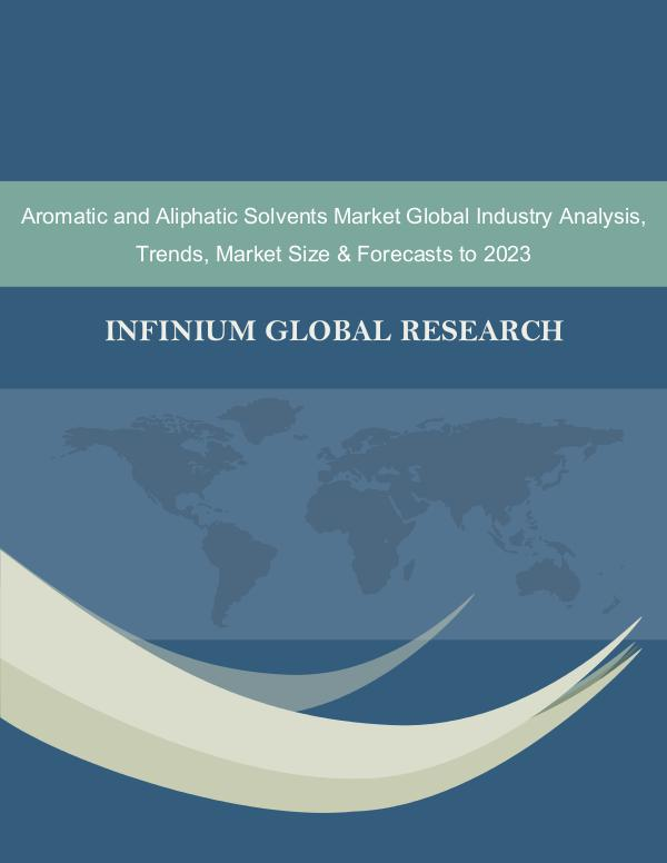 Infinium Global Research Aromatic and Aliphatic Solvents Market