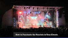 How You Can Fascinate the Tourists in Your Events