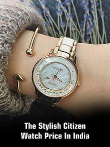 The Stylish Citizen Watch Price in India
