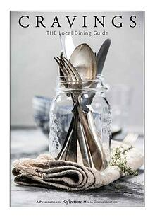 Reflections   Cravings: The Local Dining Guide