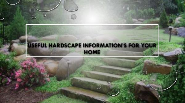 Services Useful Hardscape Information's for Your Home