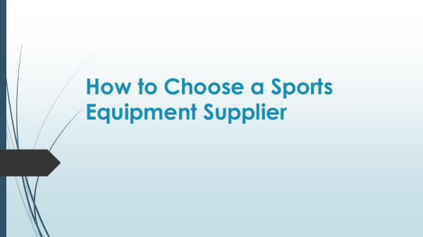 How to Choose a Sports Equipment Supplier