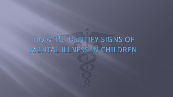 HOW TO IDENTIFY SIGNS OF MENTAL ILLNESS