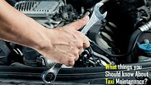 What things you Should know About Taxi Maintenance?