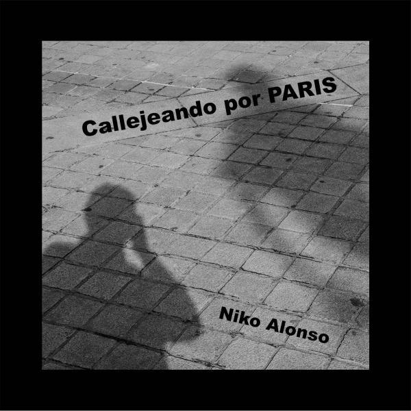 CALLEJEANDO POR PARIS CALLEJEANDO POR PARIS