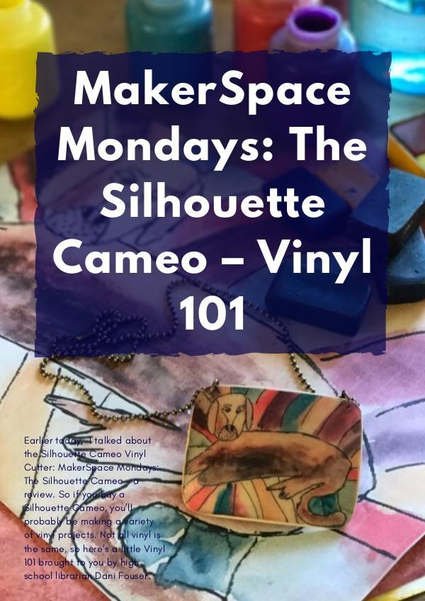 MakerSpace Mondays: The Silhouette Cameo – Vinyl 101 MakerSpace Mondays The Silhouette Cameo – Vinyl 10