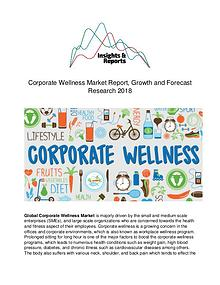 Corporate Wellness Market Report, Growth and Forecast Research 2018