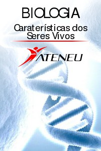 Ateneu Biologia - Características dos Seres Vivos