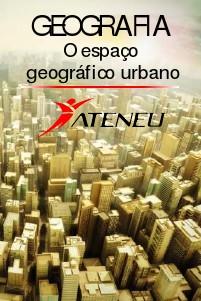 Ateneu Geografia - Espaço Geográfico Urbano