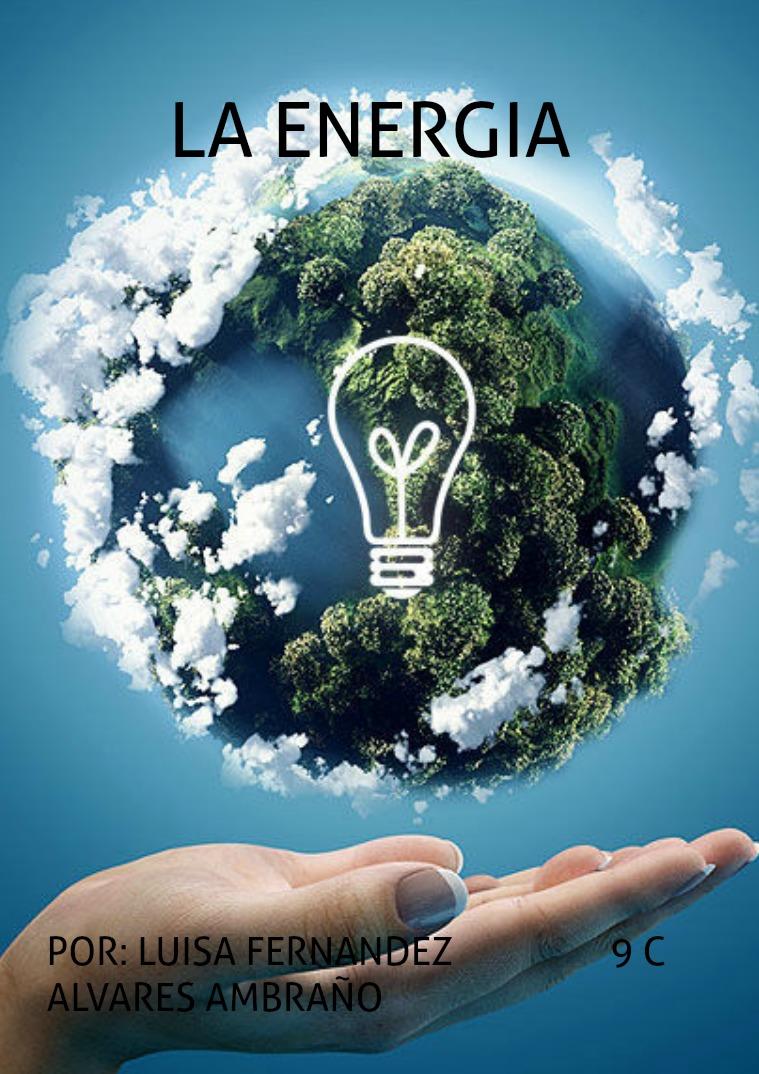 energia La energía es una fuerza natural muy importante