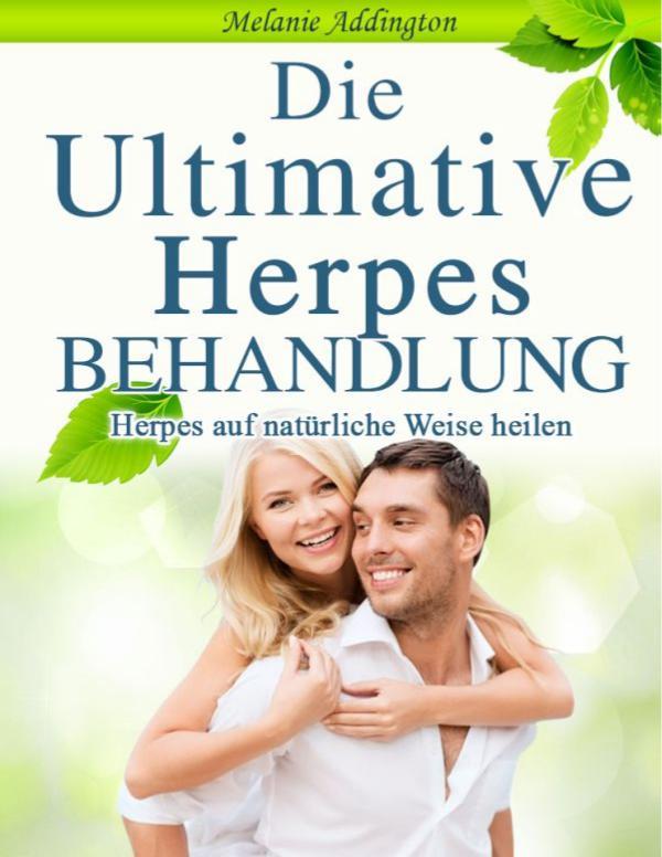 Die Ultimative Herpes Behandlung Buch PDF Download Melanie Addington vollProgramm Erfahrungsbericht
