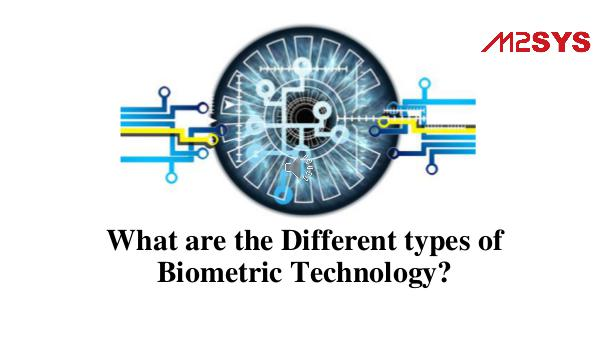 David What are the Different types of Biometric Technolo