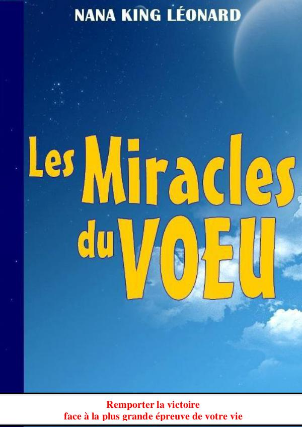 Magazine des Elus de Dieu LES MIRACLES DU VŒU