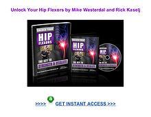 Unlock Your Hip Flexors Mike Westerdal Rick Kaselj pdf download