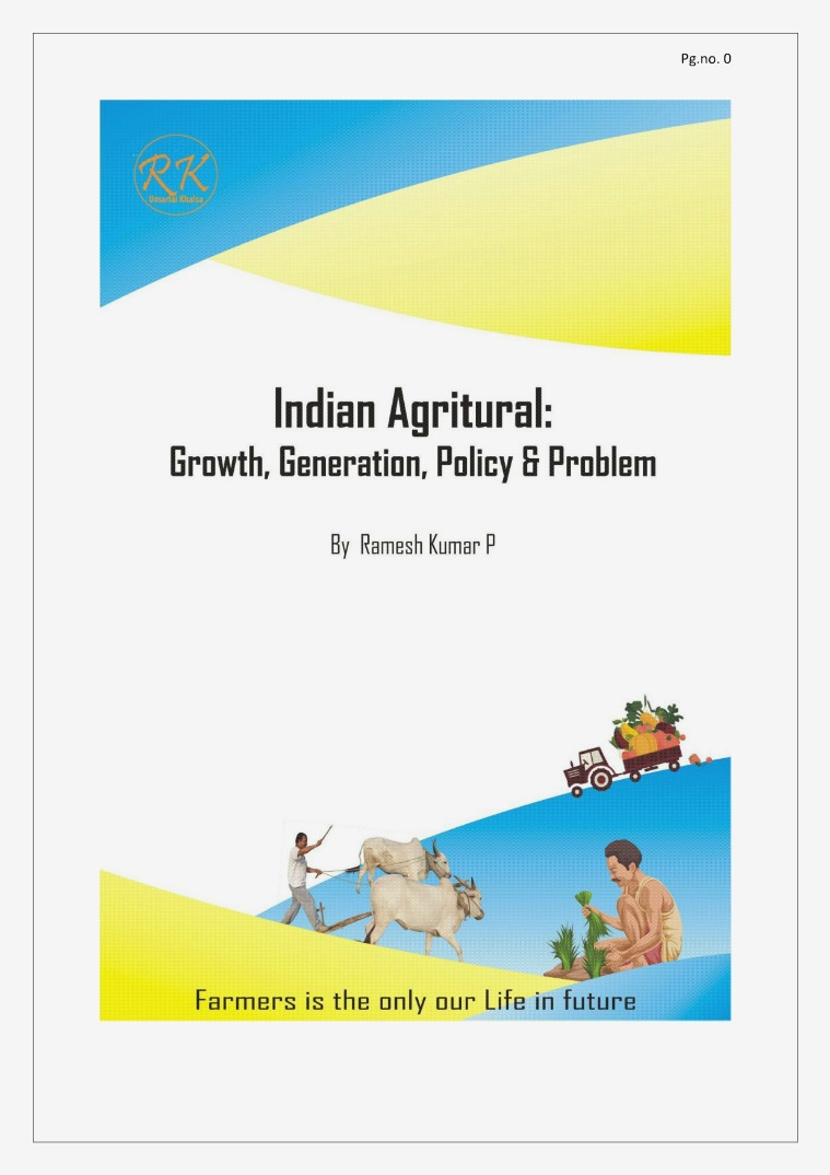 Indian Agricultural: Growth, Generation, Policy & Problem Indian Agricultural