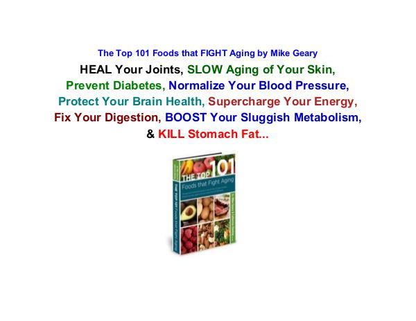 Mike Geary The Top 101 Foods that FIGHT Aging The Top 101 Foods that FIGHT Aging pdf download