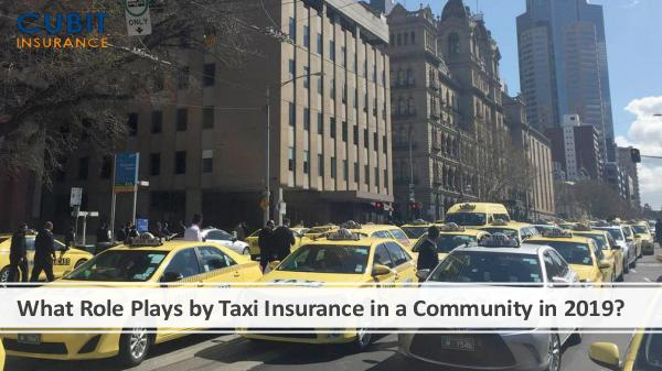 Summer Problems of Taxi Drivers What Role Plays by Taxi Insurance in a Community i