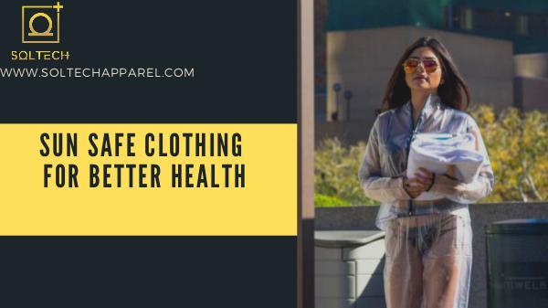 Soltech Health Sun Safe Clothing - SOLTECH