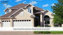 How Could You Get the Cheap Home Insurance