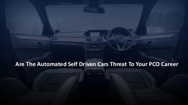 What Are The High-Density Areas For PCO Driver Are The Automated Self Driven Cars Threat To Your