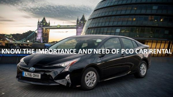 How can you protect yourself as a PCO car driver? KNOW THE IMPORTANCE AND NEED OF PCO CAR RENTAL