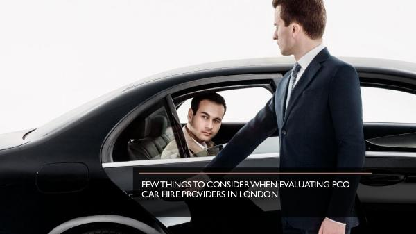 Few Things to Consider When Evaluating PCO Car Hir