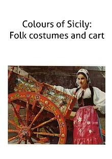 Sicilian colours: folk costumes and cart