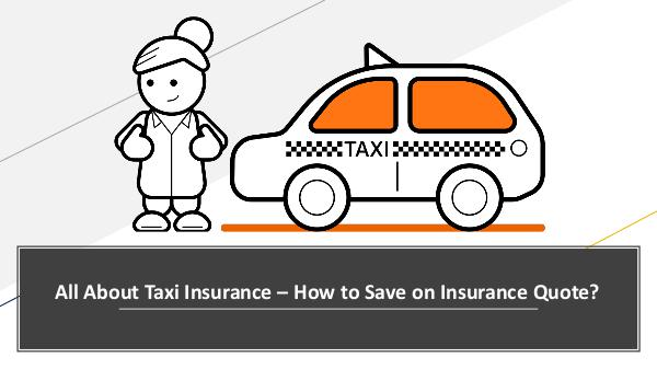 Why there is a need for a Taxi Insurance Policy? All About Taxi Insurance – How to Save on Insuranc