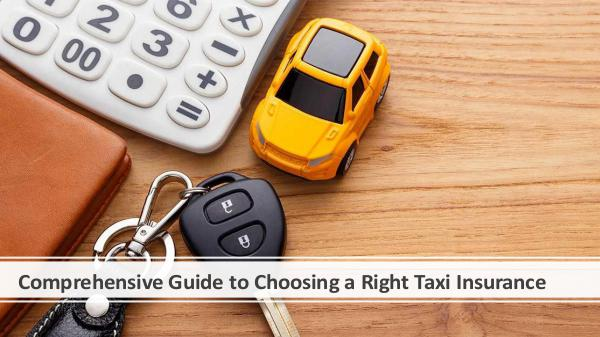 Why there is a need for a Taxi Insurance Policy? Comprehensive Guide to Choosing a Right Taxi Insur
