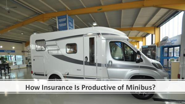 How Insurance Is Productive of Minibus