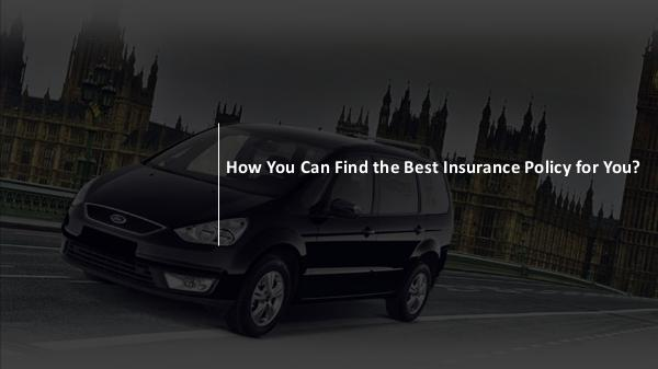 How You Can Find the Best Insurance Policy for You